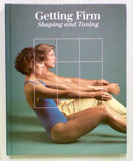 Getting Firm: Shaping and Toning