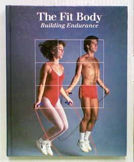 The Fit Body: Building Endurance