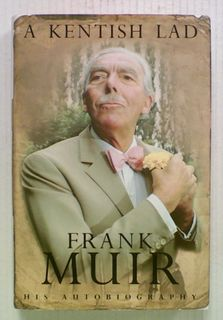 A Kentish Lad: The Autobiography of Frank Muir