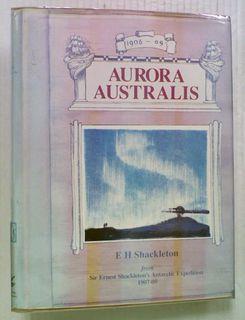 Aurora Australis: from Sir Ernest Shackleton's Antarctic