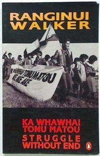 Ka Whawhai Tonu Matou: Struggle Without End