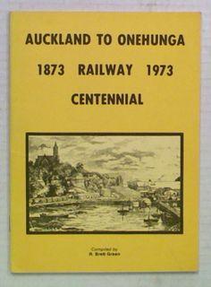 Auckland To Onehunga 1873 Railway 1973 Centennial