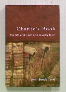 Charlie's Book: The Life and Times of a Country Town