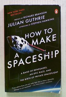 How to Make a Spaceship : A Band of Renegades