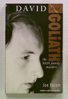 David and Goliath. The Bain family murders