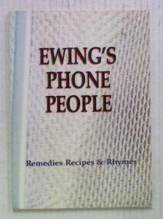 Ewing's Phone People: Remedies, Recipes & Rhymes
