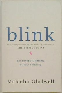 Blink. The Power of Thinking without