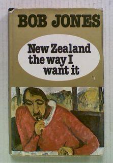 New Zealand the Way I Want it (Signed)