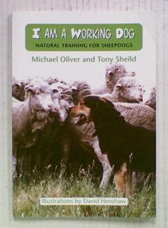 I Am A Working Dog: Natural Training for Sheepdogs