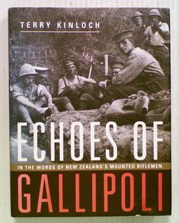 Echoes of Gallipoli: In the Words of New Zealand's Mounted