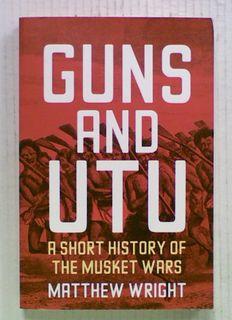 Guns and Utu:  A Short History of The Musket Wars