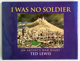I Was No Soldier: An Artist's War Diary
