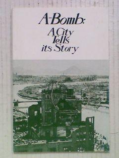 A-Bomb: A City Tells its Story