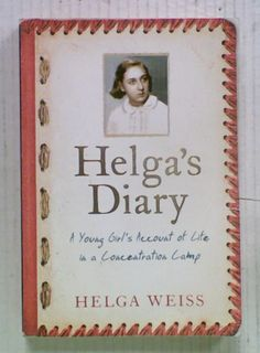 Helga's Diary: A Young Girl's Account of Life in a