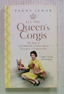 All the Queen's Corgis: The Story of Elizabeth II