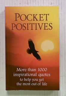Pocket Positives: More than 1000 Inspirational Quotes