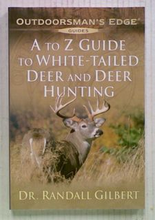 A to Z Guide to White-Tailed Deer and Deer Hunting