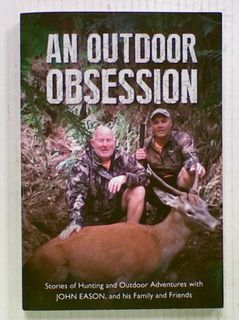 An Outdoor Obsession: Stories of Hunting and Outdoor