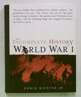 An Incomplete History of World War 1