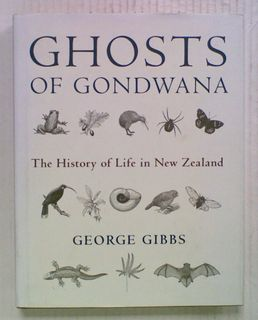 Ghosts of Gondwana: The History of Life in New Zealand