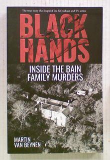 Black Hands: Inside the Bain Family Murders