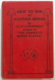 How to Win at Auction Bridge.