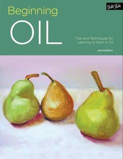 BEGINNING OILS:TIPS AND TECHNIQUES