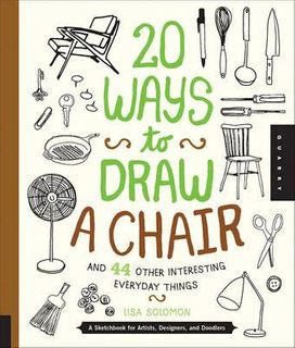 20 WAYS TO DRAW A CHAIR + OTHERDAY ITEMS