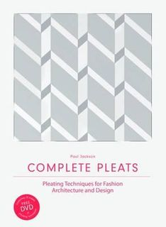 COMPLETE PLEATS :PLEATING TECHNIQUES