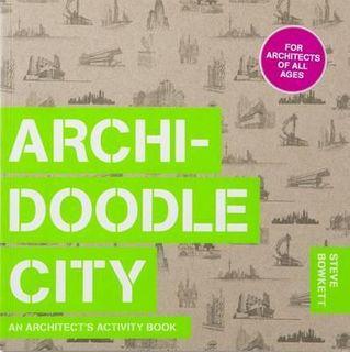 ARCHIDOODLE CITY:ARCHITECT ACTIVITY BOOK