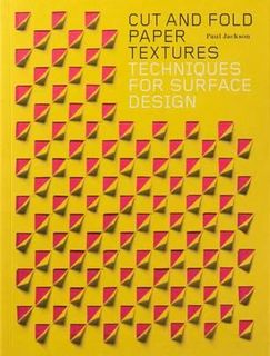 CUT & FOLD PAPER TEXTURES:SURFACE DESIGN