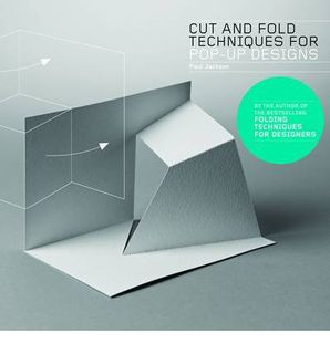 CUT & FOLD TECHNIQUES FOR POP-UP DESIGNS