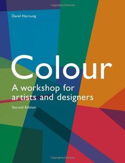 COLOUR: A WORKSHOP FOR ARTISTS & DESIGNE