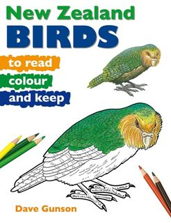 NZ BIRDS TO READ, COLOUR & KEEP