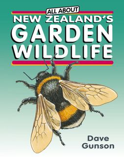 NZ GARDEN WILDLIFE TO READ COLOUR & KEEP