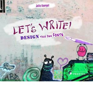 LETS WRITE: DESIGN YOUR OWN FONTS