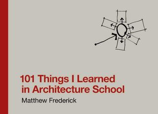 101 THINGS I LEARNED IN ARCHITECTURE
