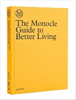 MONOCLE GUIDE TO BETTER LIVING