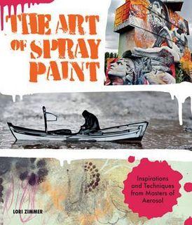 ART OF SPRAY PAINT TECHNIQUES