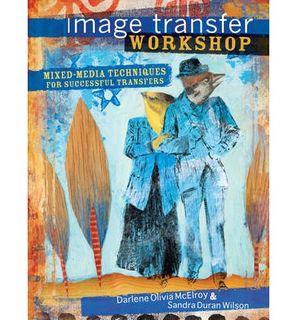 IMAGE TRANSFER WORKSHOP