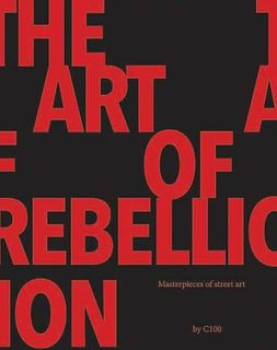 ART OF REBELLION:STREET ART