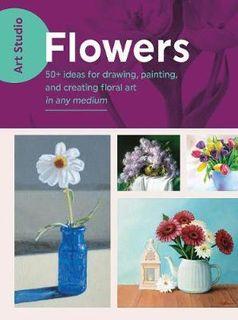 ART STUDIO FLOWERS 5O TECHNIQUES