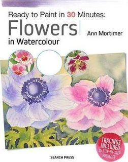 30 MINUTES FLOWERS IN WATERCOLOURS