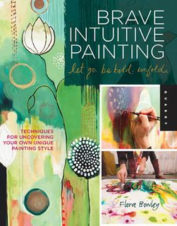 BRAVE INTUITIVE PAINTING LETS GO BE BOLD