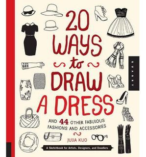 20 WAYS DRAW A DRESS 44 OTHER FABULOUS