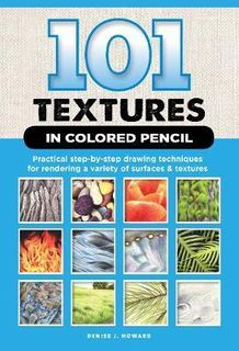 101 TEXTURES IN COLOURED PENCIL