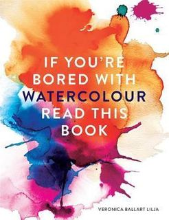 BORED WITH WATERCOLOUR READ THIS BOOK