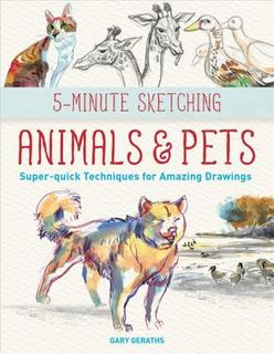 5 MINUTE SKETCHING ANIMALS AND PETS