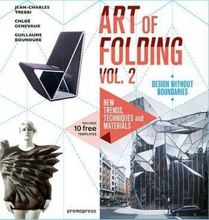 ART OF FOLDING 2: NEW TRENDS & MATERIALS