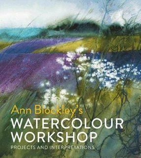 ANN BLOCKLEY`S WATERCOLOUR WORKSHOP